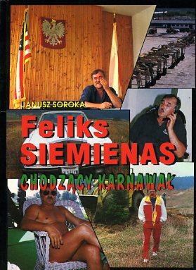 Znalezione obrazy dla zapytania Janusz Soroka Feliks Siemienas chodzący karnawał