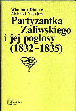 Znalezione obrazy dla zapytania Djakow Nagajew Partyzantka Zaliwskiego i jej pogłosy